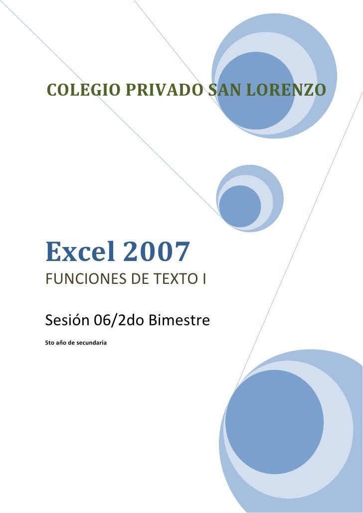 COLEGIO PRIVADO SAN LORENZOExcel 2007FUNCIONES DE TEXTO ISesión 06/2do Bimestre5to año de secundaria