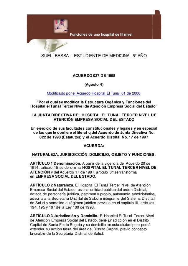 SUELÍ BESSA - ESTUDIANTE DE MEDICINA, 5º AÑO ACUERDO 027 DE 1998 (Agosto 4) Modificado por el Acuerdo Hospital El Tunal 01...