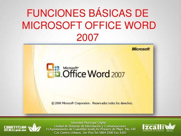 FUNCIONES BÁSICAS DEMICROSOFT OFFICE WORD         2007