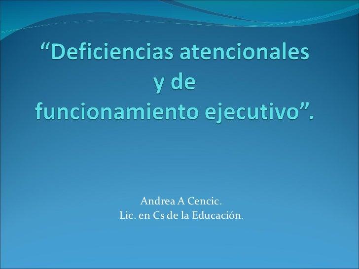 Andrea A Cencic. Lic. en Cs de la Educación .