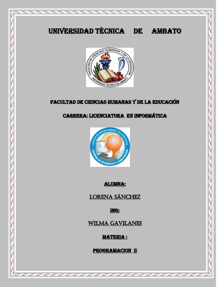 UNIVERSIDAD TÉCNICA           DE    AMBATOFACULTAD DE CIENCIAS HUMANAS Y DE LA EDUCACIÓN    CARRERA: Licenciatura EN INFOR...