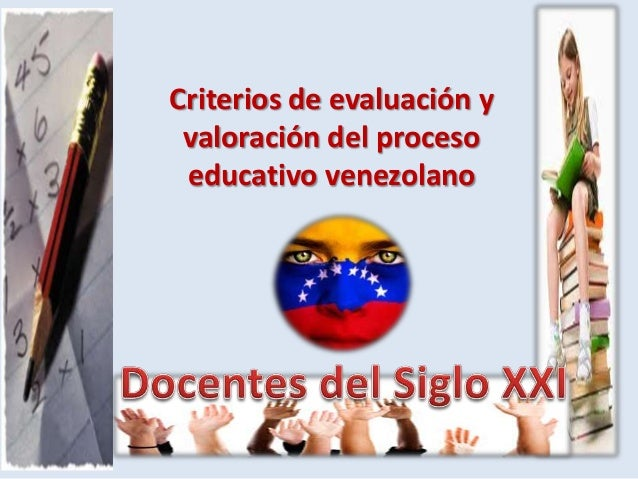 Criterios de evaluación y valoración del proceso educativo venezolano