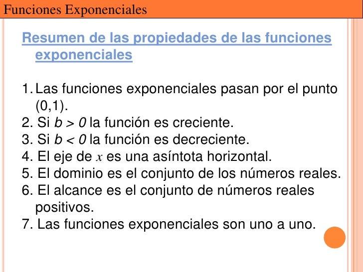 Funciones Exponenciales  Resumen de las propiedades de las funciones   exponenciales  1. Las funciones exponenciales pasan...