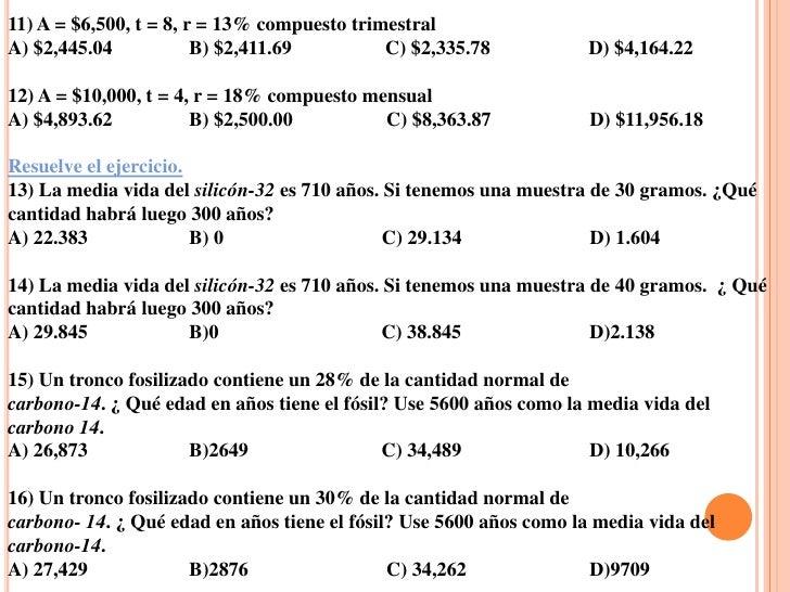 11) A = $6,500, t = 8, r = 13% compuesto trimestralA) $2,445.04            B) $2,411.69         C) $2,335.78           D) ...