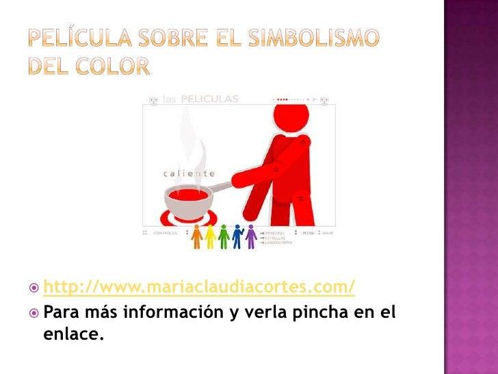 Película sobre el simbolismo del color<br />http://www.mariaclaudiacortes.com/<br />Para más información y verla pincha en...