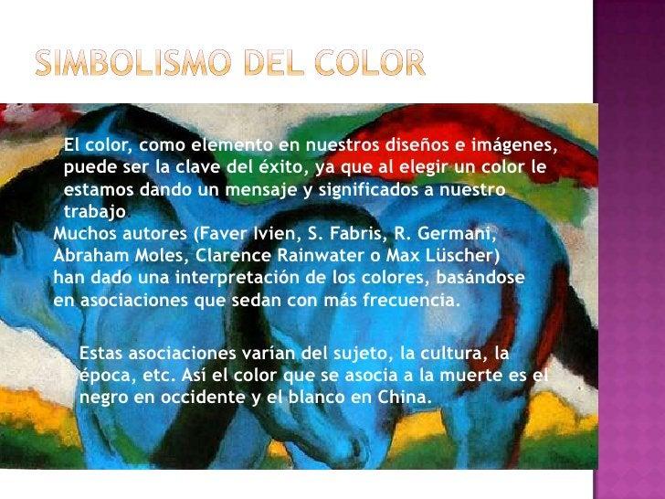 Simbolismo del color<br />El color, como elemento ennuestrosdiseños e imágenes, puede ser la clave del éxito, ya que al ...