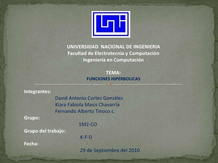 UNIVERSIDAD  NACIONAL DE INGENIERIA<br />Facultad de Electrotecnia y Computación<br />Ingeniería en Computación<br />TEMA:...
