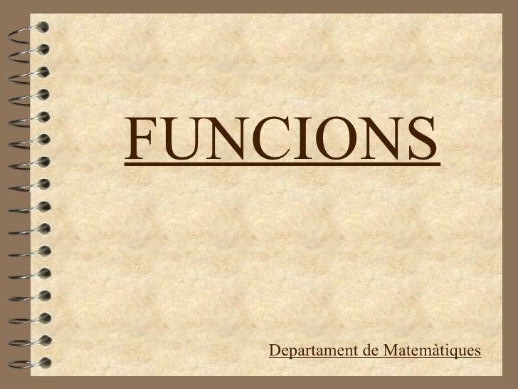 FUNCIONS Departament de Matemàtiques
