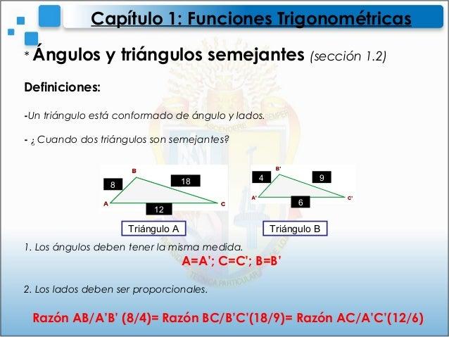 * Ángulos y triángulos semejantes (sección 1.2)Definiciones:-Un triángulo está conformado de ángulo y lados.- ¿ Cuando dos...
