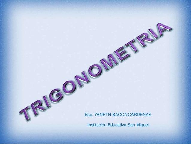 Esp. YANETH BACCA CARDENAS Institución Educativa San Miguel