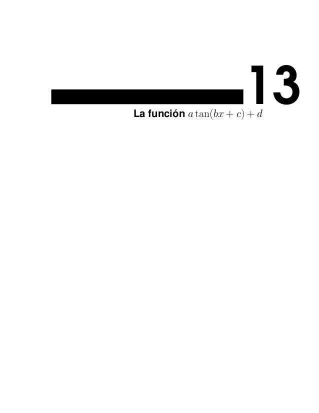13La función a tan(bx + c) + d