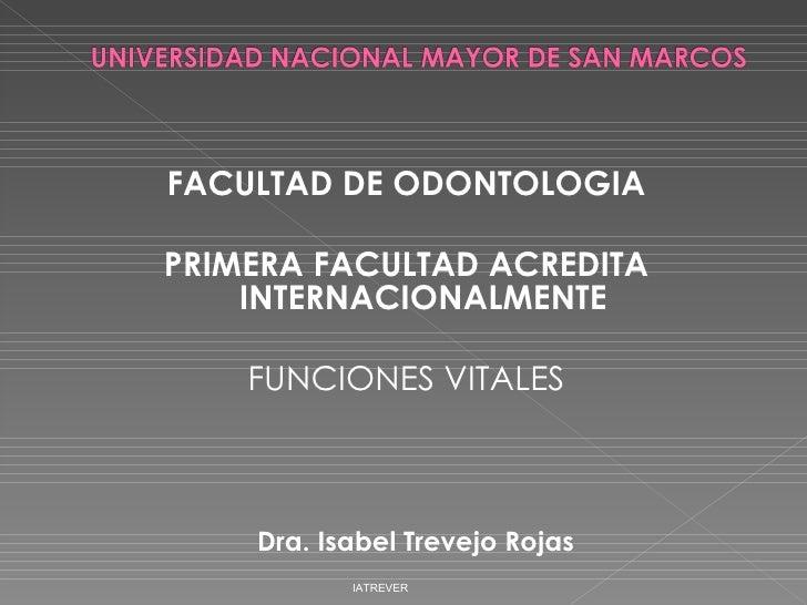 <ul><li>FACULTAD DE ODONTOLOGIA </li></ul><ul><li>PRIMERA FACULTAD ACREDITA INTERNACIONALMENTE </li></ul><ul><li>FUNCIONES...