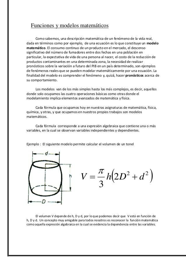 Funciones y modelos matemáticos Como sabemos, una descripción matemática de un fenómeno de la vida real, dada en términos ...