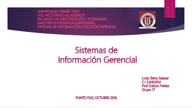 UNIVERSIDAD FERMÍN TORO VICE-RECTORADO ACADÉMICO DECANATO DE INVESTIGACIÓN Y POSTGRADO MAESTRÍA EN GERENCIA EMPRESARIAL SI...