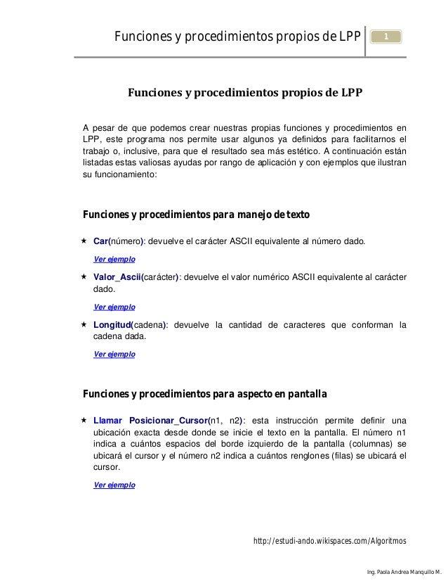 Funciones y procedimientos propios de LPP http://estudi-ando.wikispaces.com/Algoritmos 1 Ing. Paola Andrea Manquillo M. Fu...