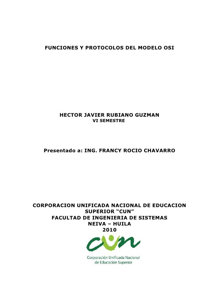 FUNCIONES Y PROTOCOLOS DEL MODELO OSI            HECTOR JAVIER RUBIANO GUZMAN                  VI SEMESTRE        Presenta...