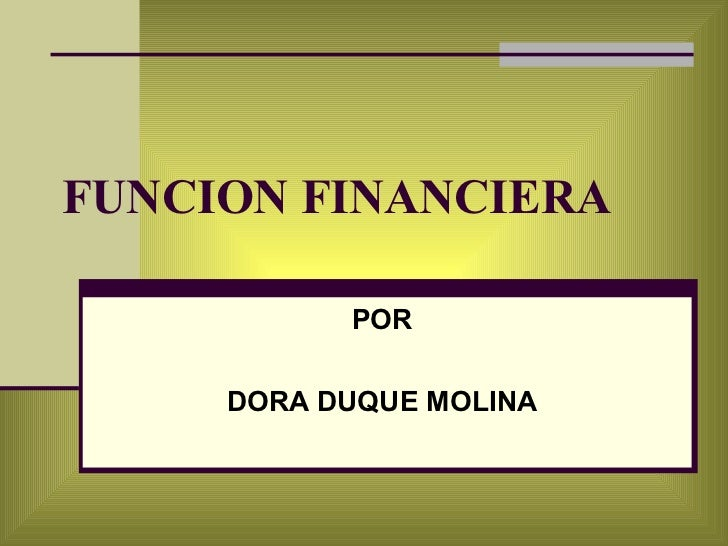 FUNCION FINANCIERA POR DORA DUQUE MOLINA