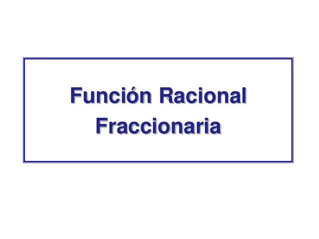 Función Racional Fraccionaria