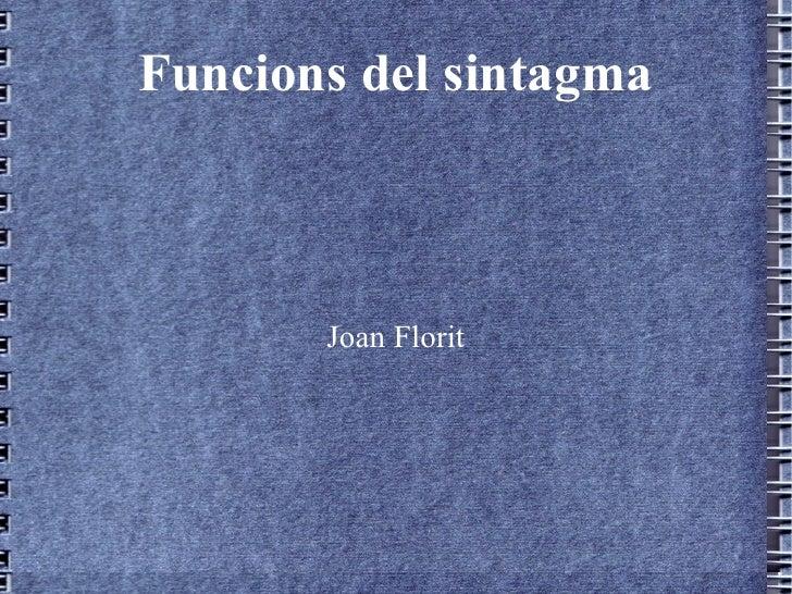 Funcions del sintagma Joan Florit