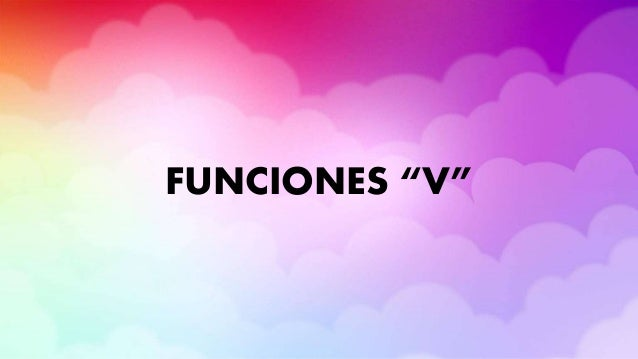 """FUNCIONES """"V"""""""