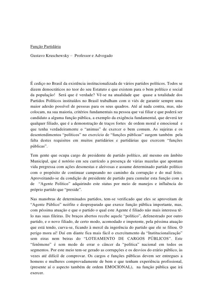 Função Partidária<br />Gustavo Kruschewsky –  Professor e Advogado<br />É cediço no Brasil da existência institucionalizad...