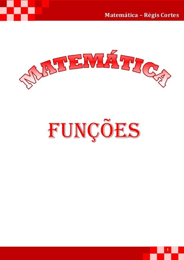 Matemática – Régis Cortes 1 FUNÇÕES