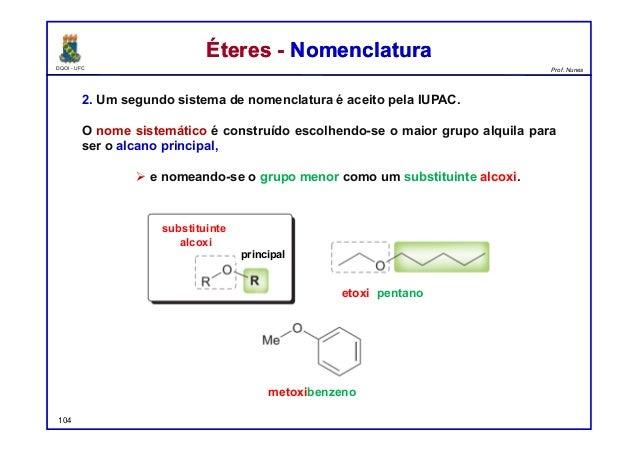 DQOI - UFC Prof. Nunes Éteres - NomenclaturaÉteres - Nomenclatura 2. Um segundo sistema de nomenclatura é aceito pela IUPA...