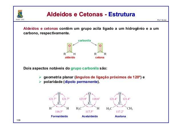 DQOI - UFC Prof. Nunes Aldeídos e Cetonas - EstruturaAldeídos e Cetonas - Estrutura Aldeídos e cetonas contêm um grupo aci...