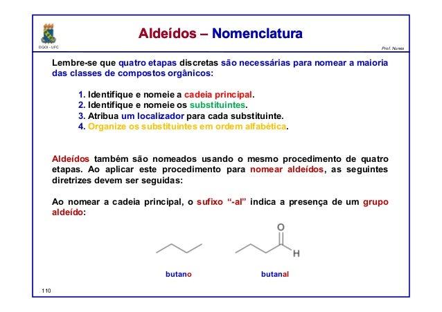 DQOI - UFC Prof. Nunes Lembre-se que quatro etapas discretas são necessárias para nomear a maioria das classes de composto...