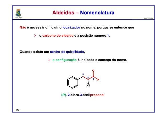 DQOI - UFC Prof. Nunes Não é necessário incluir o localizador no nome, porque se entende que  o carbono do aldeído é a po...