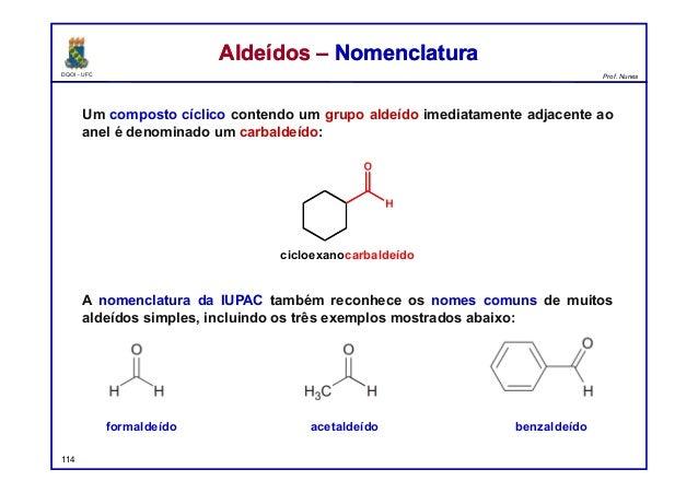 DQOI - UFC Prof. Nunes Um composto cíclico contendo um grupo aldeído imediatamente adjacente ao anel é denominado um carba...