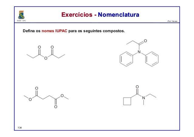 DQOI - UFC Prof. Nunes Defina os nomes IUPAC para os seguintes compostos. Exercícios - NomenclaturaExercícios - Nomenclatu...