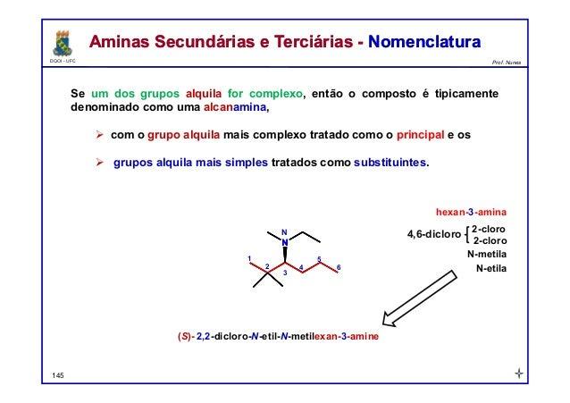 DQOI - UFC Prof. Nunes Se um dos grupos alquila for complexo, então o composto é tipicamente denominado como uma alcanamin...
