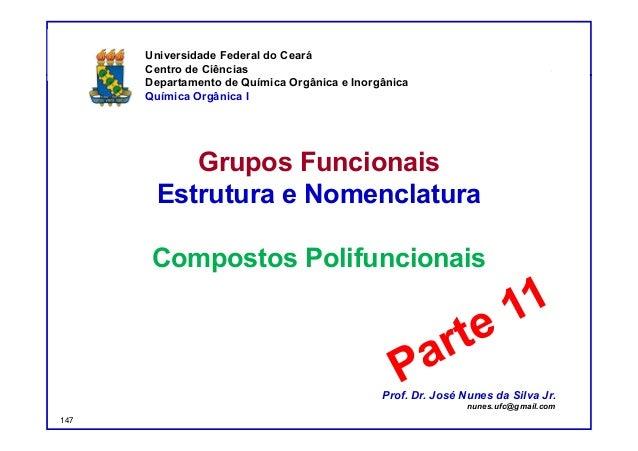 DQOI - UFC Prof. Nunes Grupos Funcionais Estrutura e Nomenclatura Compostos Polifuncionais Universidade Federal do Ceará C...