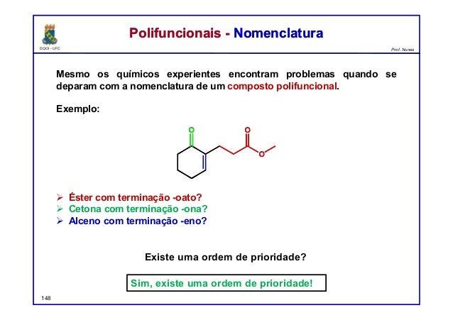 DQOI - UFC Prof. Nunes Mesmo os químicos experientes encontram problemas quando se deparam com a nomenclatura de um compos...