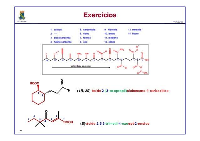 DQOI - UFC Prof. Nunes ExercíciosExercícios 153 (1R, 2S)-ácido 2-(3-oxopropil)cicloexano-1-carboxilíco (E)-ácido 2,5,5-tri...
