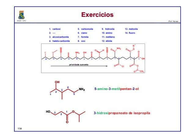 DQOI - UFC Prof. Nunes ExercíciosExercícios 154 5-amino-3-metilpentan-2-ol 3-hidroxipropanoato de isopropila 1 2 3 4 5 1 2...