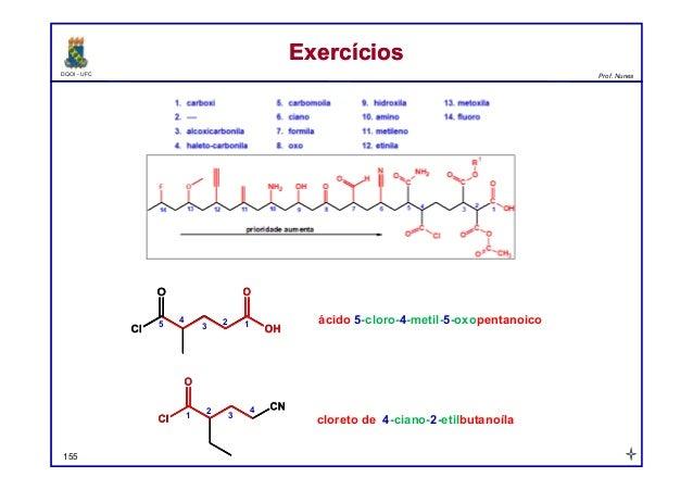 DQOI - UFC Prof. Nunes ExercíciosExercícios 155 ácido 5-cloro-4-metil-5-oxopentanoico cloreto de 4-ciano-2-etilbutanoíla 1...