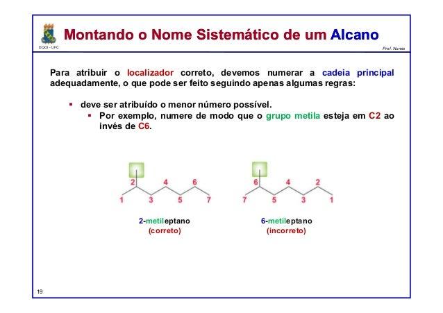 DQOI - UFC Prof. Nunes Para atribuir o localizador correto, devemos numerar a cadeia principal adequadamente, o que pode s...