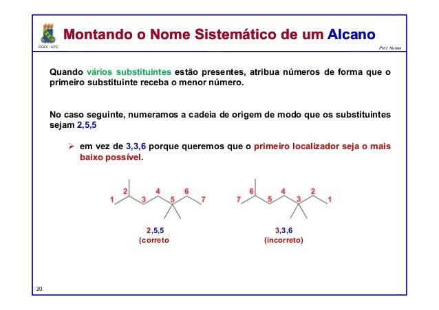 DQOI - UFC Prof. Nunes Quando vários substituintes estão presentes, atribua números de forma que o primeiro substituinte r...