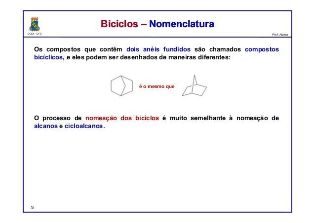 DQOI - UFC Prof. Nunes Os compostos que contêm dois anéis fundidos são chamados compostos bicíclicos, e eles podem ser des...
