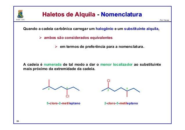 DQOI - UFC Prof. Nunes Haletos de Alquila - NomenclaturaHaletos de Alquila - Nomenclatura Quando a cadeia carbônica carreg...