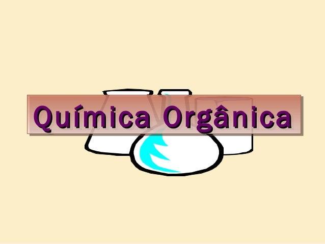 Química OrgânicaQuímica Orgânica