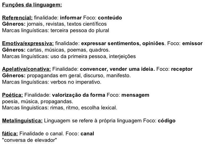 Funções da linguagem: Referencial:  finalidade:  informar  Foco:  conteúdo Gêneros:  jornais, revistas, textos científicos...