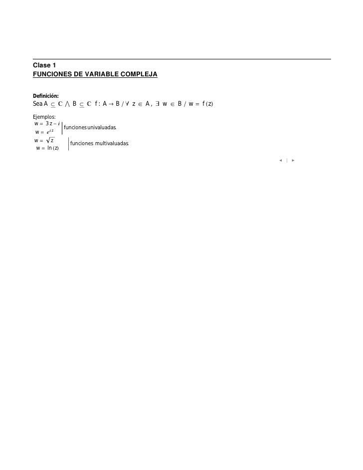 Clase 1 FUNCIONES DE VARIABLE COMPLEJA   Definición: Sea A            B         f: A    B       z   A,   w   B   w   f z E...