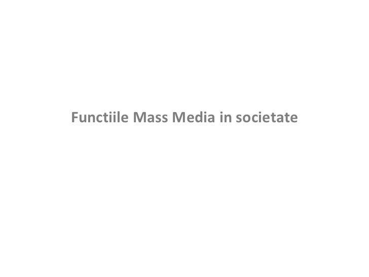Functiile Mass Media in societate