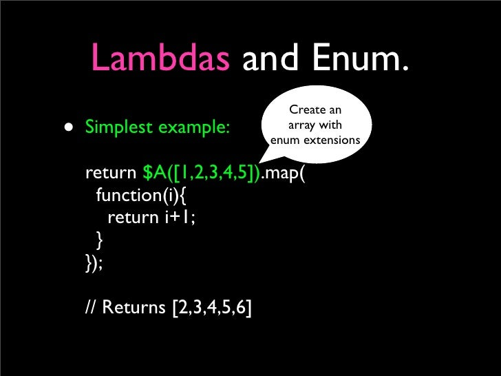Lambdas and Enum.                               Create an • Simplest example:           array with                        ...