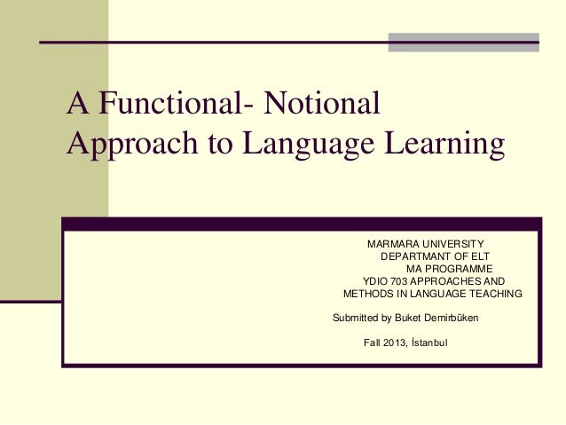 functional notional approach to language learning Document resume ed 262 569 fl 015 229 author laine, elaine title the notional-functional approach: teaching the real language in its natural context.