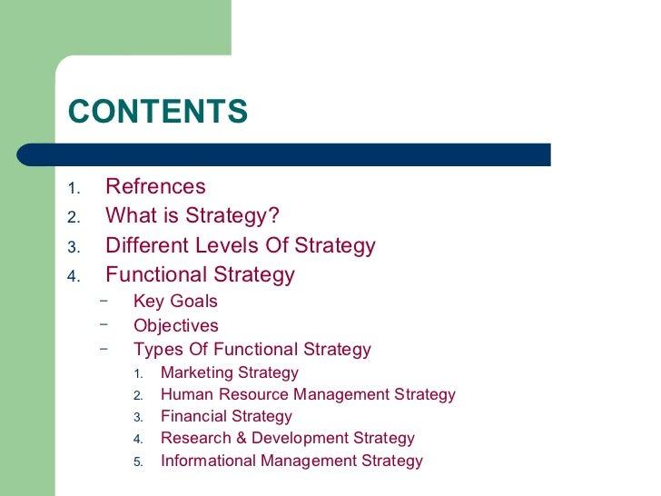 CONTENTS <ul><li>Refrences </li></ul><ul><li>What is Strategy? </li></ul><ul><li>Different Levels Of Strategy </li></ul><u...