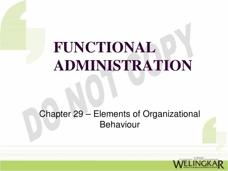 FUNCTIONAL   ADMINISTRATIONChapter 29 – Elements of Organizational              Behaviour
